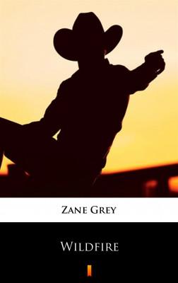 okładka Wildfire, Ebook   Zane Grey