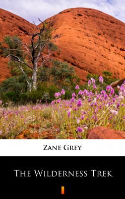 okładka The Wilderness Trek, Ebook   Zane Grey