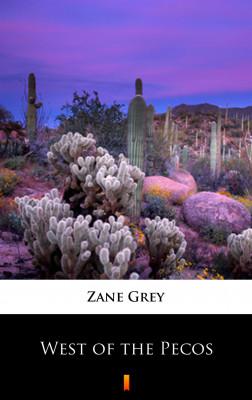 okładka West of the Pecos, Ebook   Zane Grey