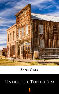 okładka Under the Tonto Rim, Ebook   Zane Grey