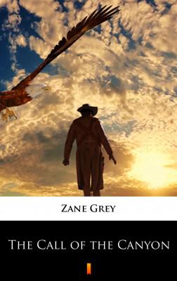 okładka The Call of the Canyon, Ebook | Zane Grey