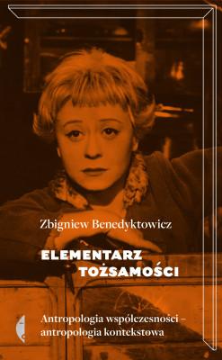 okładka Elementarz tożsamości. Antropologia współczesności - Antropologia kontekstowa, Ebook | Zbigniew Benedyktowicz