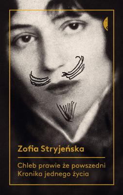 okładka Chleb prawie że powszedni. Kronika jednego życia, Ebook | Zofia Stryjeńska