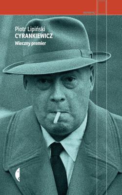okładka Cyrankiewicz. Wieczny premier, Ebook | Piotr  Lipiński