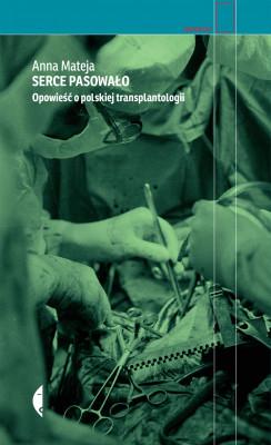 okładka Serce pasowało. Opowieść o polskiej transplantologii, Ebook | Anna Mateja