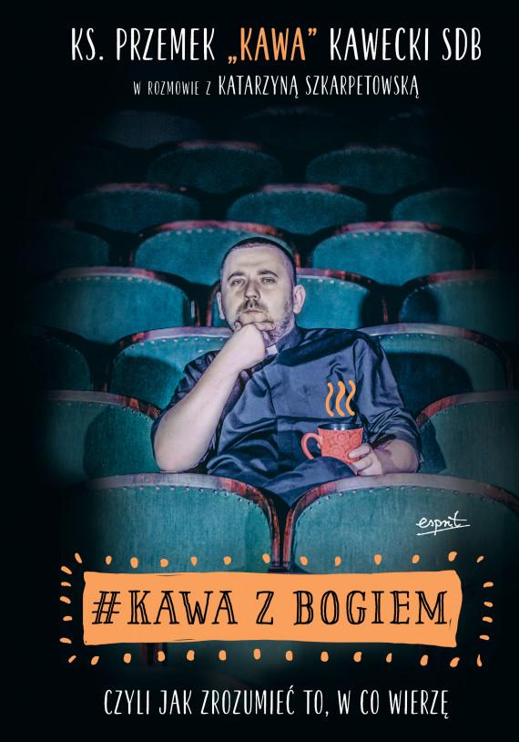okładka # Kawa z Bogiem. czyli jak zrozumieć to, w co wierzęebook | EPUB, MOBI | Katarzyna Szkarpetowska, ks. Przemysław Kawecki