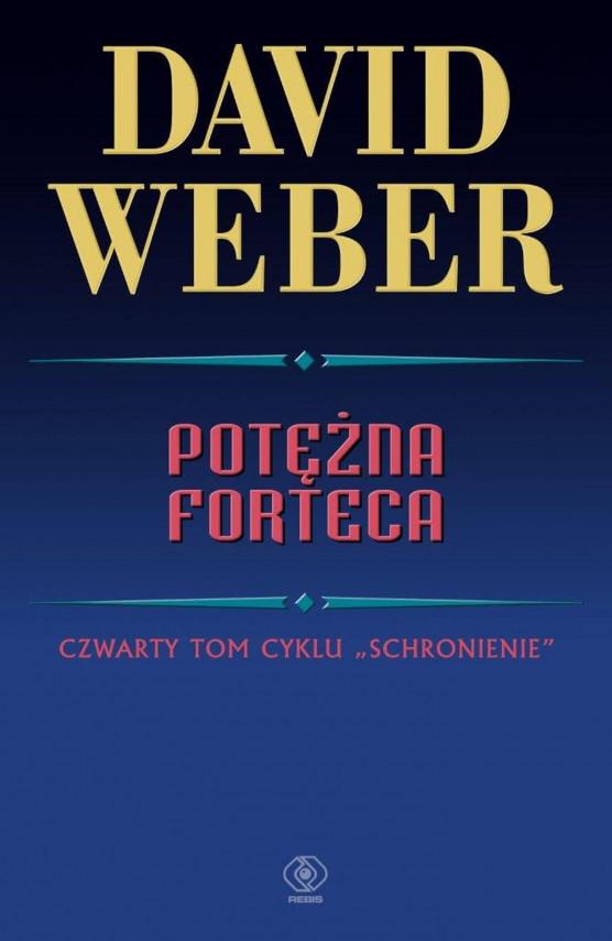 okładka Potężna fortecaebook   EPUB, MOBI   David Weber, Robert J. Szmidt, Urszula Gardner, Jacek Pietrzyński