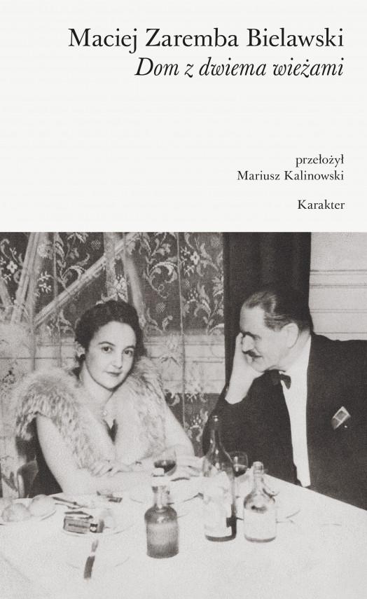 okładka Dom z dwiema wieżamiebook | EPUB, MOBI | Maciej Zaremba Bielawski, Mariusz Kalinowski