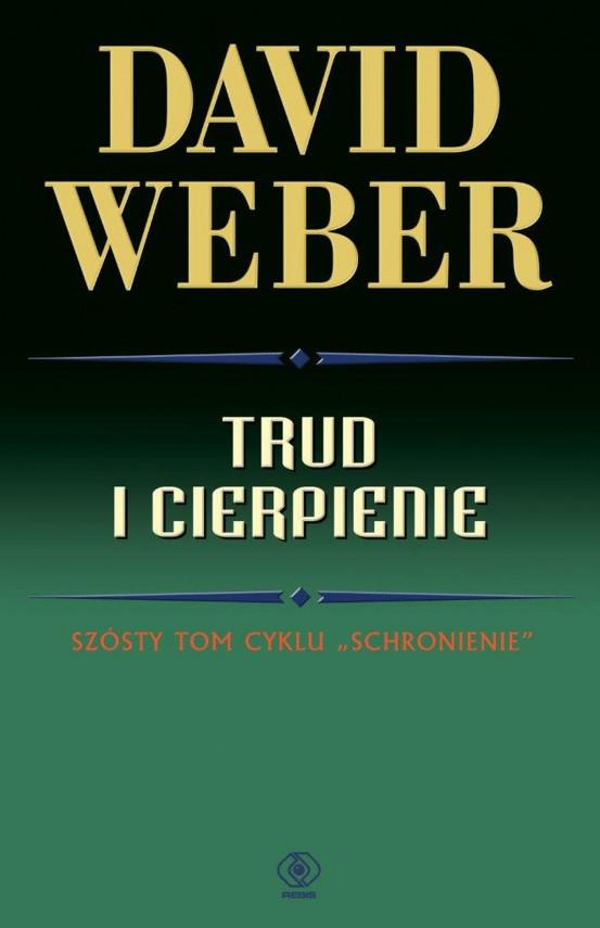 okładka Trud i cierpienieebook | EPUB, MOBI | David Weber, Robert J. Szmidt, Julianna Kowal