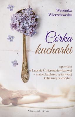 okładka Córka kucharki, Ebook | Weronika Wierzchowska