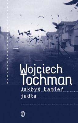 okładka Jakbyś kamień jadła, Ebook | Wojciech Tochman