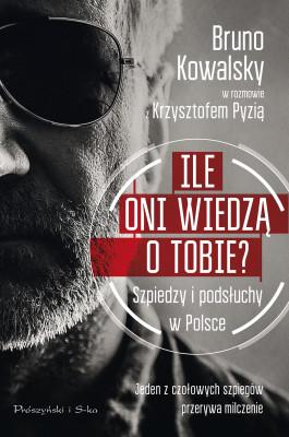 okładka Ile oni wiedzą o Tobie ?, Ebook | Krzysztof Pyzia, Bruno Kowalsky