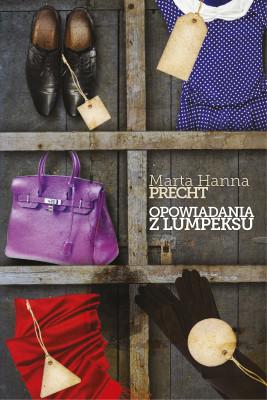 okładka Opowiadania z lumpeksu, Ebook | Marta Hanna Precht