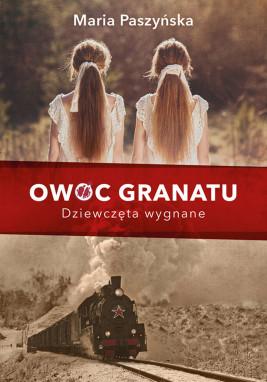 okładka Owoc granatu. Dziewczęta wygnane, Ebook   Maria  Paszyńska