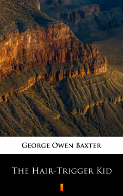 okładka The Hair-Trigger Kid, Ebook | George Owen Baxter