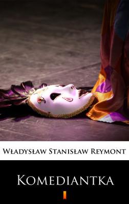 okładka Komediantka, Ebook | Władysław Stanisław Reymont