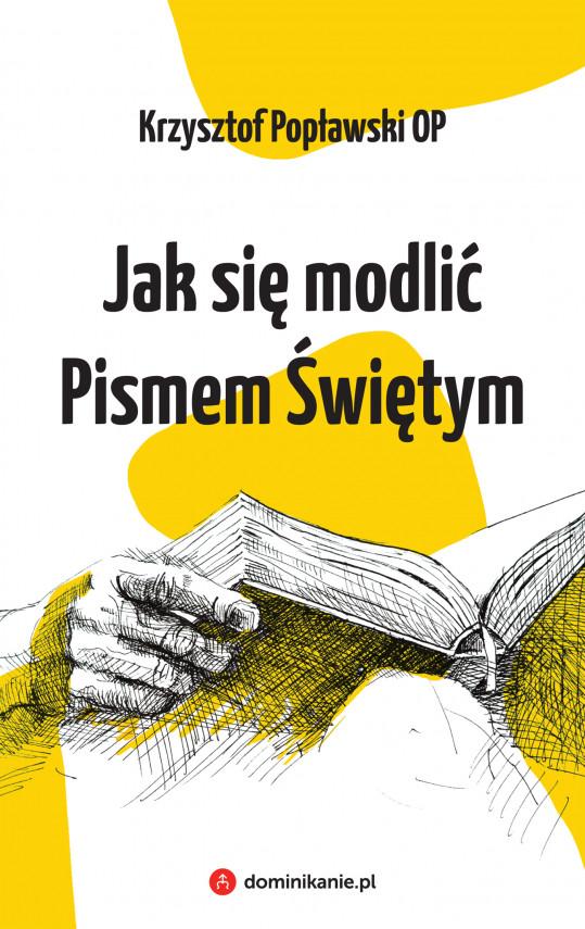 okładka Jak się modlić Pismem Świętymebook | EPUB, MOBI | Popławski Krzysztof
