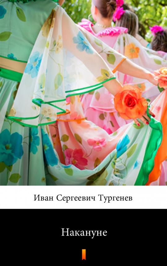 okładka Накануне (W przededniu)ebook | EPUB, MOBI | Иван Сергеевич Тургенев, Iwan Siergiejewicz Turgieniew