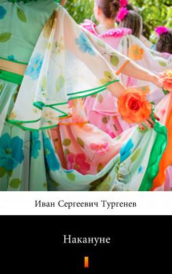 okładka Накануне (W przededniu), Ebook | Иван Сергеевич Тургенев, Iwan Siergiejewicz Turgieniew