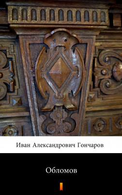 okładka Обломов (Obłomow), Ebook | Iwan Aleksandrowicz Gonczarow, Иван Александрович Гончаров