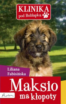 okładka Klinika pod Boliłapką (#1). Maksio ma kłopoty, Ebook | Liliana Fabisińska