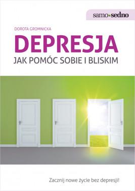 okładka Samo Sedno - Depresja. Jak pomóc sobie i bliskim, Ebook | Dorota  Gromnicka