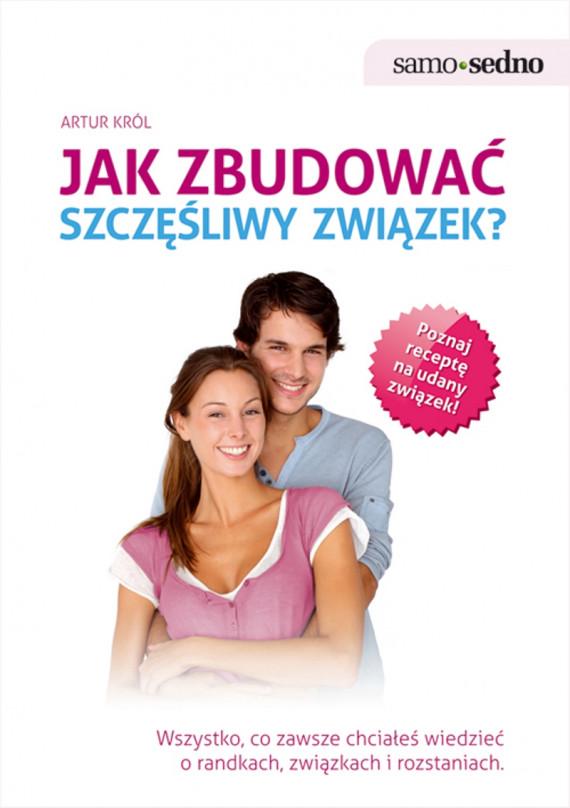 okładka Samo Sedno - Jak zbudować szczęśliwy związek?ebook | EPUB, MOBI | Artur Król