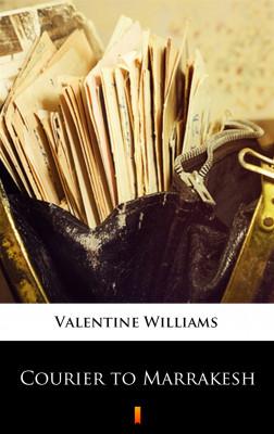 okładka Courier to Marrakesh, Ebook | Valentine Williams