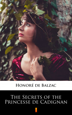 okładka The Secrets of the Princesse de Cadignan, Ebook   Honoré  de Balzac
