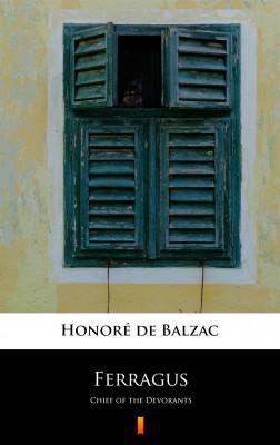 okładka Ferragus. Chief of the Devorants, Ebook   Honoré  de Balzac