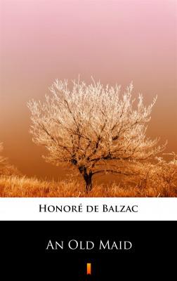 okładka An Old Maid, Ebook   Honoré  de Balzac
