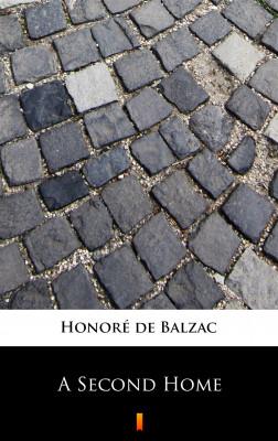 okładka A Second Home, Ebook   Honoré  de Balzac