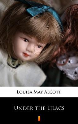 okładka Under the Lilacs, Ebook | Louisa May Alcott