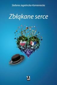 okładka Zbłąkane serce. Ebook | EPUB,MOBI | Stefania Jagielnicka