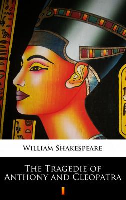okładka The Tragedie of Anthony and Cleopatra, Ebook | William Shakespeare
