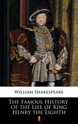 okładka The Famous History of the Life of King Henry the Eighth, Ebook   William Shakespeare