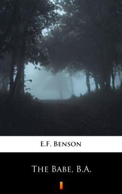 okładka The Babe, B.A., Ebook | E.F. Benson