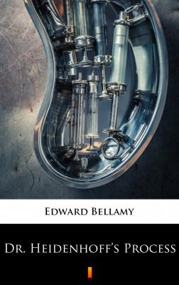 okładka Dr. Heidenhoff's Process, Ebook   Edward Bellamy