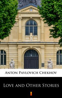 okładka Love and Other Stories, Ebook   Anton Pavlovich Chekhov