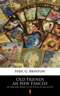 okładka Old Friends an New Fancies. An Imaginary Sequel to the Novels of Jane Austen, Ebook | Sybil G. Brinton