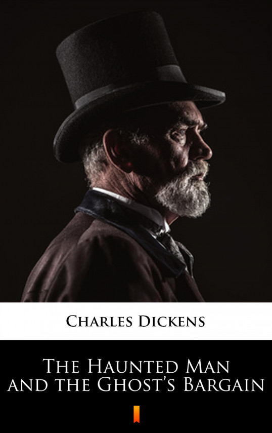 okładka The Haunted Man and the Ghost's Bargainebook | EPUB, MOBI | Charles Dickens
