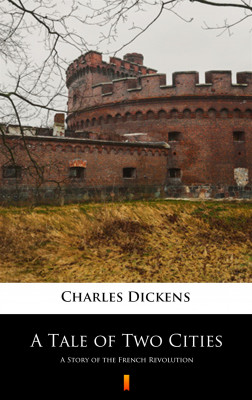 okładka A Tale of Two Cities. A Story of the French Revolution, Ebook | Charles Dickens