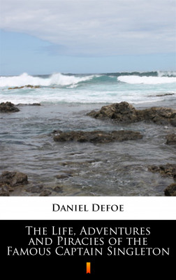 okładka The Life, Adventures and Piracies of the Famous Captain Singleton, Ebook   Daniel Defoe