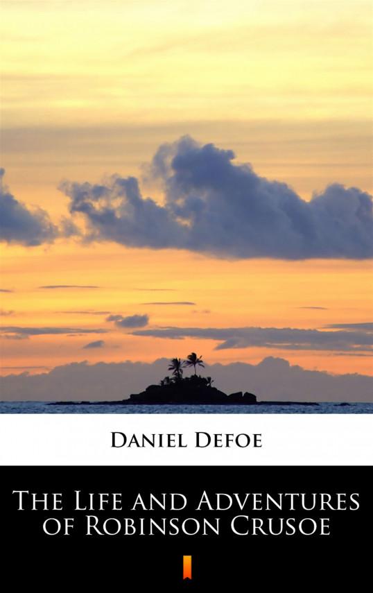 okładka The Life and Adventures of Robinson Crusoeebook | EPUB, MOBI | Daniel Defoe