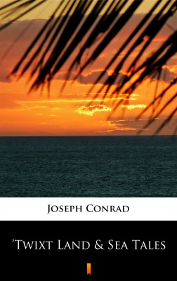 okładka 'Twixt Land & Sea Tales, Ebook | Joseph Conrad