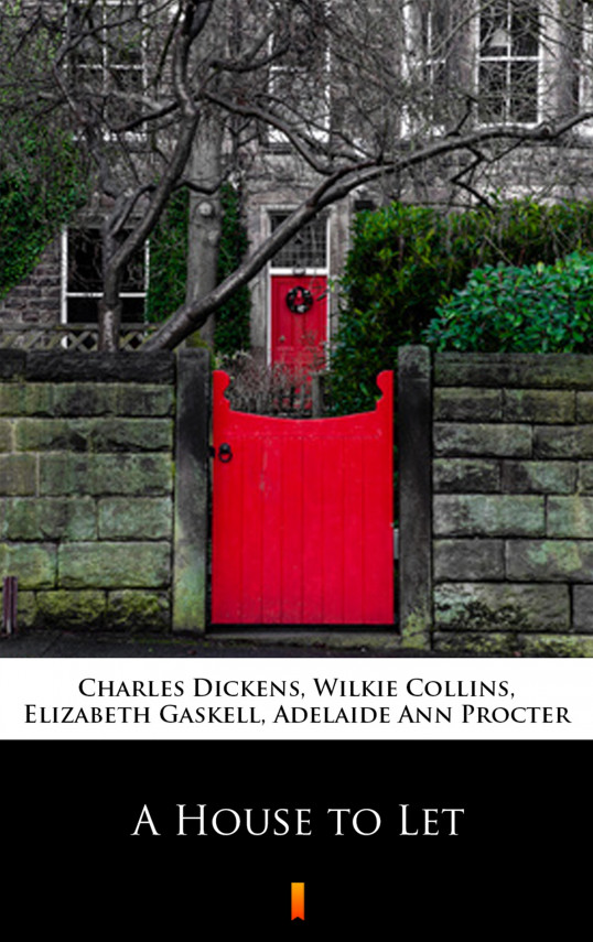 okładka A House to Letebook | EPUB, MOBI | Elizabeth Gaskell, Charles Dickens, Wilkie Collins, Adelaide Ann Procter
