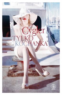 okładka Tylko kochanka, Ebook | Hanna Cygler