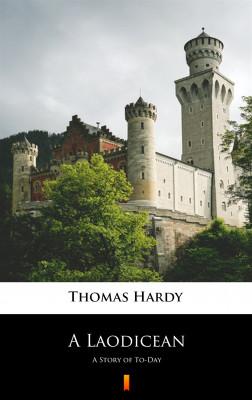 okładka A Laodicean. A Story of To-Day, Ebook   Thomas Hardy