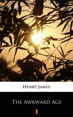 okładka The Awkward Age, Ebook | Henry James