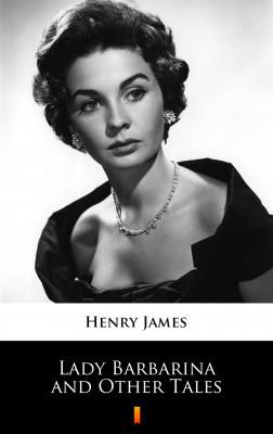 okładka Lady Barbarina and Other Tales, Ebook | Henry James
